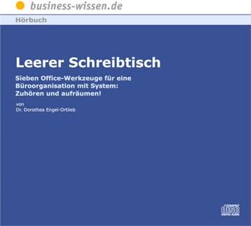 Leerer Schreibtisch. CD: Sieben Office-Werkzeuge für eine Büroorganisation mit System: Zuhören und aufräumen!
