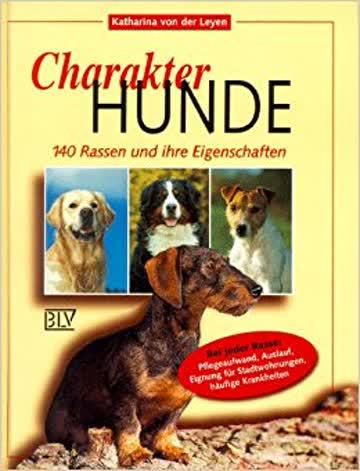 Charakter-Hunde : 140 Rassen und ihre Eigenschaften.