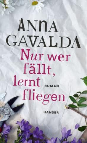 Nur wer fällt, lernt fliegen: Roman