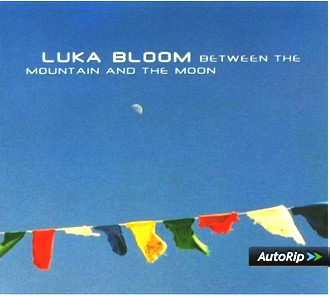 Luka Bloom - Between The Mountain and The Moom