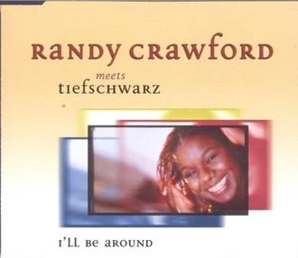 Randy Meets Tiefschwa Crawford - I'Ll Be Around/