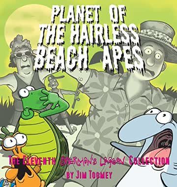 Planet of the Hairless Beach Apes (Sherman's Lagoon Collections)