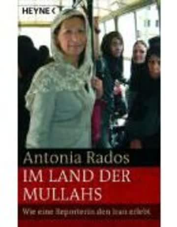 Im Land Der Mullahs - Wie Eine Reporterin Den Iran Erlebt