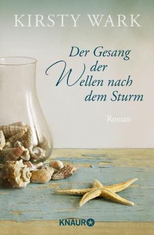 Der Gesang der Wellen nach dem Sturm: Roman
