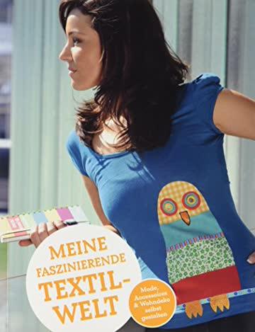 Meine faszinierende Textilwelt