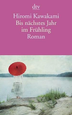Bis nächstes Jahr im Frühling: Roman