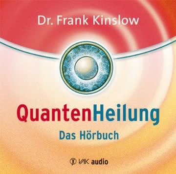 Quantenheilung: Das Hörbuch