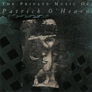 Private Music Of Patrick O'hearn