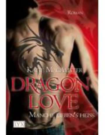 Dragon Love 02 - Manche Lieben's Heiss