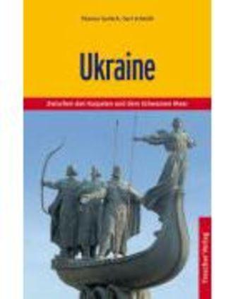 Ukraine - Zwischen Den Karpaten Und Dem Schwarzen Meer