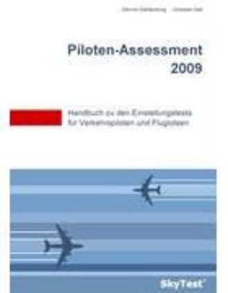 Skytest® Piloten-Assessment 2009 - Handbuch Zu Den Einstellungstests Für Verkehrspiloten Und Fluglot
