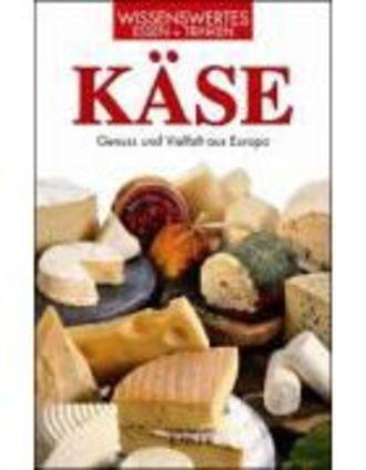 Käse - Genuss Und Vielfalt Aus Europa