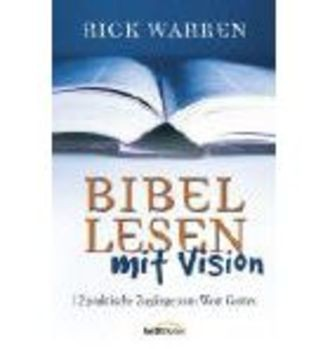 Bibellesen Mit Vision - 12 Praktische Zugänge Zum Wort Gottes