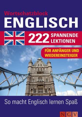 Wortschatzblock Englisch - 222 Spannende Lektionen. So Macht Spanisch Lernen Spass. Für Anfänger Und