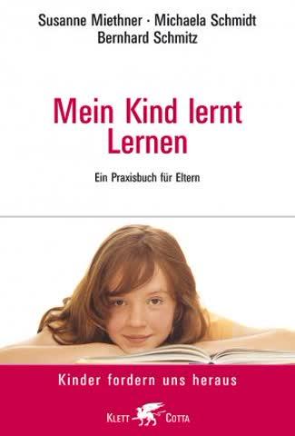 Mein Kind Lernt Lernen - Ein Praxisbuch Für Eltern