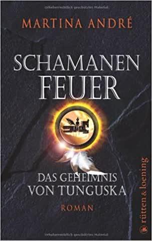 Schamanenfeuer - Das Geheimnis Von Tunguska