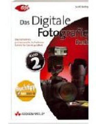 Digitale Fotografie - Das Buch 2 - Das Geheimnis Professioneller Fotos Schritt Für Schritt Gelüftet