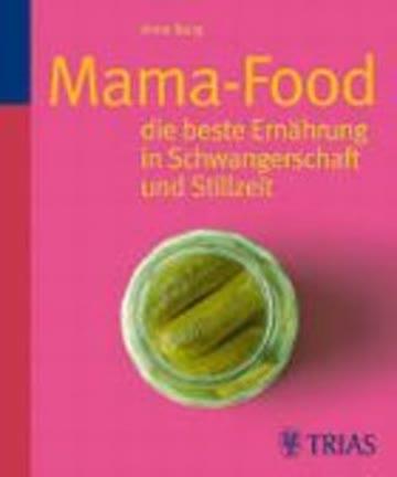 Mama-Food - Die Beste Ernährung In Schwangerschaft Und Stillzeit