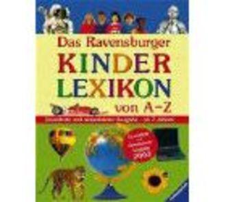 Das Ravensburger Kinderlexikon Von A - Z