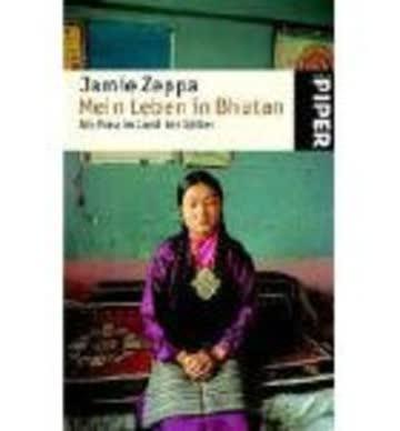 Mein Leben in Bhutan: Als Frau im Land der Götter (Piper Taschenbuch, Band 3663)
