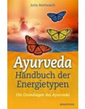 Ayurveda-Handbuch Der Energietypen - Die Grundlagen Des Ayurveda