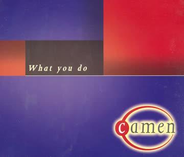 Camen - What you do