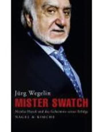 Mister Swatch - Das Leben Von Nicolas Hayek