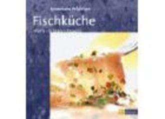 Fischküche - Meine 110 Besten Rezepte