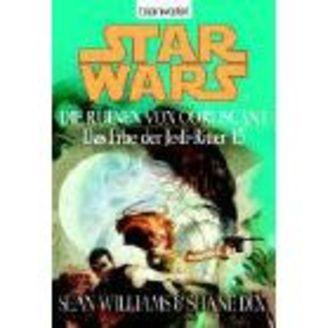 Star Wars: Das Erbe Der Jedi-Ritter Die Ruinen Von Coruscant - Die Ruinen Von Coruscant