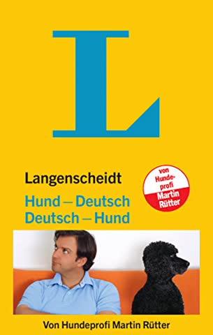 Langenscheidt Hund-Deutsch/Deutsch-Hund - Vom Hundeliebhaber Zum Hundeversteher