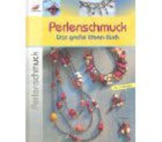 Perlenschmuck - Das Grosse Ideen-Buch