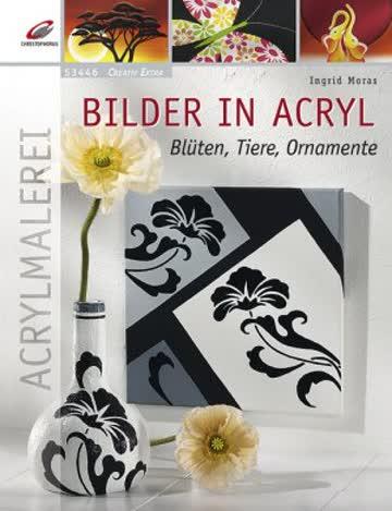 Bilder In Acryl - Tiere, Blüten, Ornamente