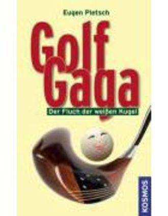 Golf Gaga - Der Fluch Der Weissen Kugel