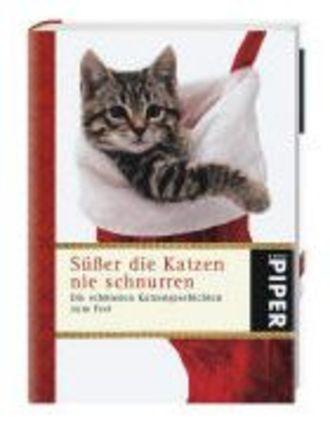 Süsser Die Katzen Nie Schnurren - Die Schönsten Katzengeschichten Zum Fest