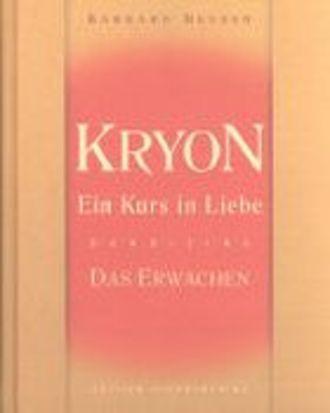Kryon - Das Erwachen Kurs In Liebe