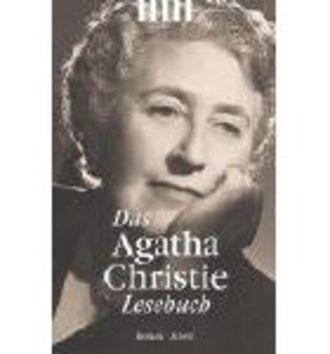 Das Agatha Christie Lesebuch - Aufregendes Und Informatives Aus Der Mörderwerkstatt Der Queen Of Cri