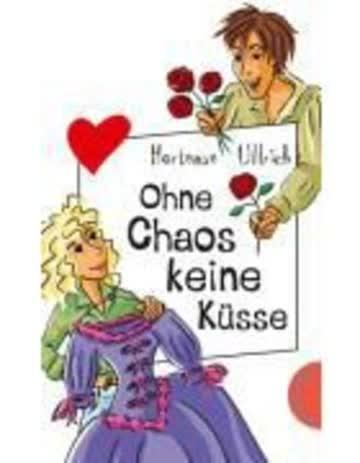 Ohne Chaos keine Küsse (Freche Mädchen freche Bücher!, Band 50069)