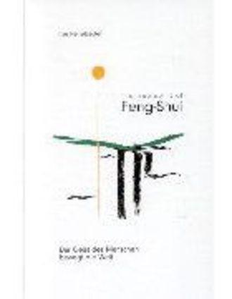 Feng-Shui - Der Geist Des Menschen Bewegt Die Welt