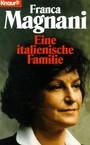 Franca Magnani. Eine italienische Familie