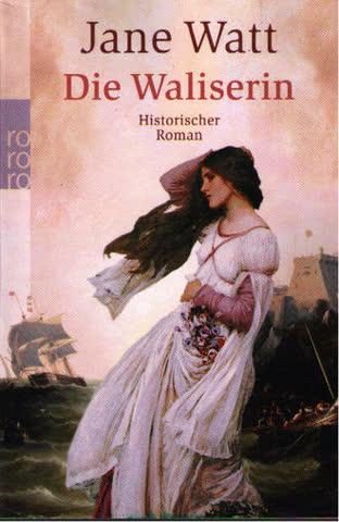 Die Waliserin: Historischer Roman