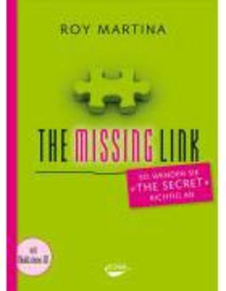 The Missing Link - So Wenden Sie The Secret Richtig An