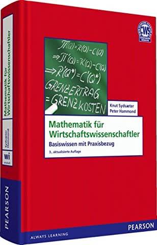 Mathematik Für Wirtschaftswissenschaftler - Basiswissen Mit Praxisbezug