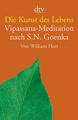 Die Kunst Des Lebens - Vipassana-Meditation Nach S.N. Goenka