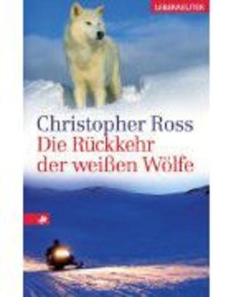 Die Rückkehr Der Weissen Wölfe