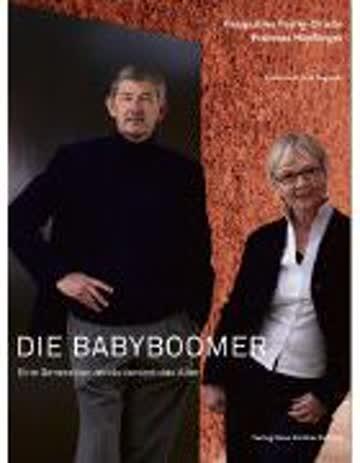 Die Babyboomer: Eine Generation revolutioniert das Alter
