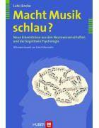 Macht Musik schlau? - Neue Erkenntnisse aus den Neurowissenschaften und der kognitiven Psychologie