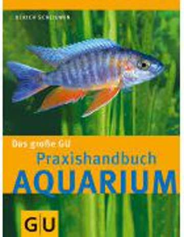 Das Grosse Gu Praxishandbuch Aquarium