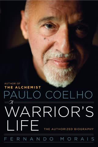 Paulo Coelho - A Warrior's Life - The Authorized Biography