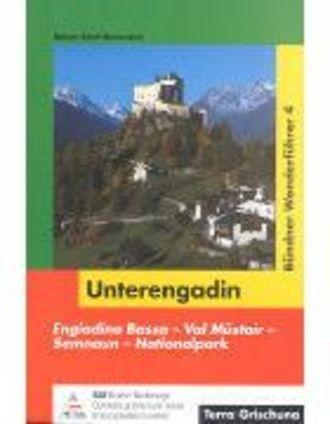 Unterengadin - Engiadina Bassa, Val Müstair, Samnaun, Nationalpark Bündner Wanderführer