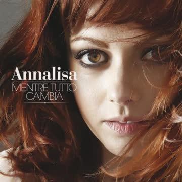 Annalisa - Mentre Tutto Camnbia